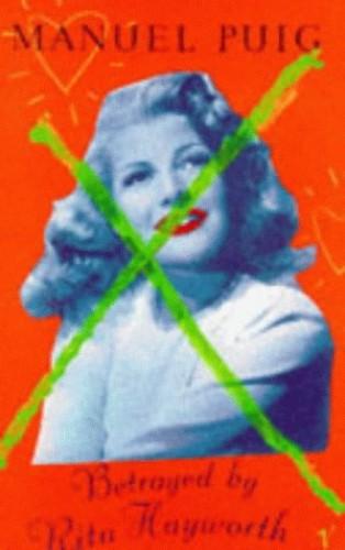 Betrayed by Rita Hayworth By Manuel Puig