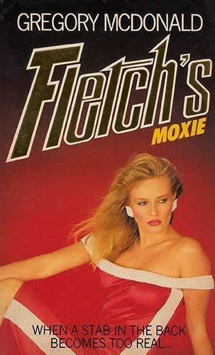 Fletch's Moxie By Gregory Mcdonald