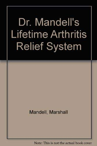 Dr. Mandell's Lifetime Arthritis Relief System By Marshall Mandell