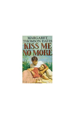 Kiss Me No More By Margaret Thomson Davis