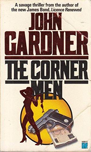 The Corner Men By John Gardner