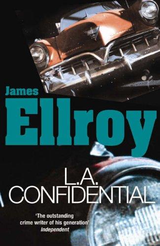 LA Confidential: Classic Noir (L.A. Quartet) By James Ellroy