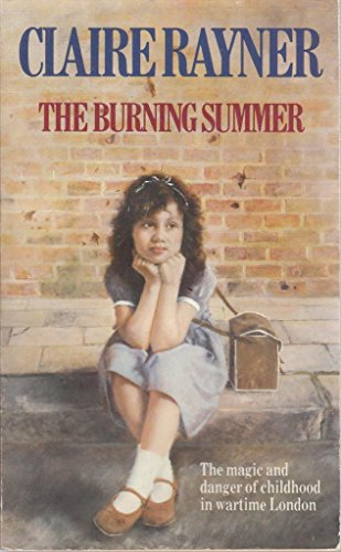 The Burning Summer By Claire Rayner