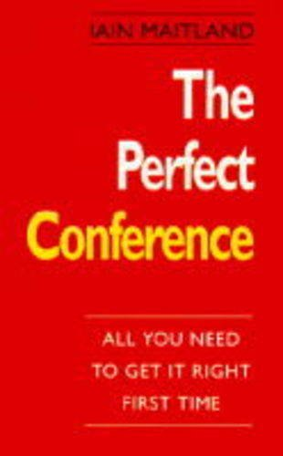 The Perfect Conference By Iain Maitland