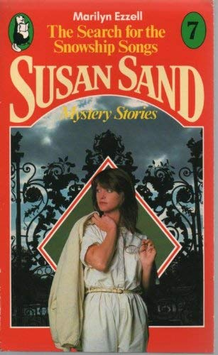 Search for the Snowship Songs (Susan Sand) By Marilyn Ezzell