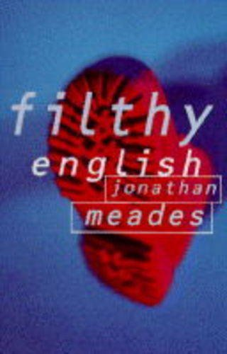 Filthy English By Jonathan Meades