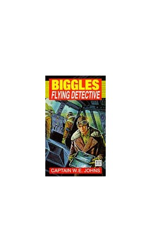 Biggles-Flying Detective By W. E. Johns