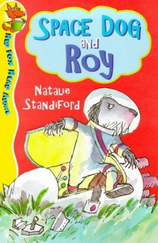 Space Dog and Roy By Natalie Standiford