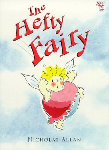 The Hefty Fairy By Nicholas Allan