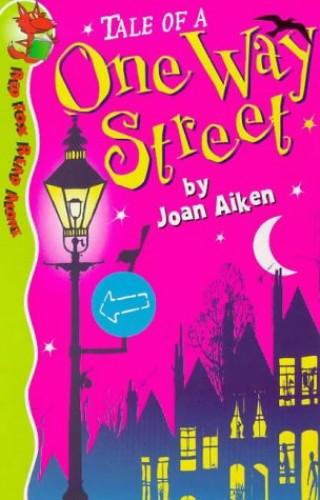Tale of a One-way Street By Joan Aiken