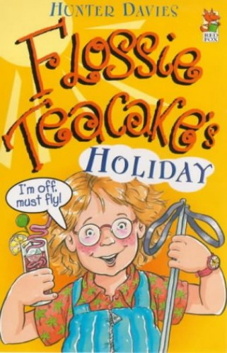 Flossie Teacake's Holiday By Hunter Davies