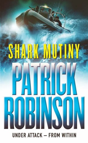 The Shark Mutiny by Patrick Robinson