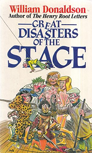 Great Disasters of the Stage By William Donaldson
