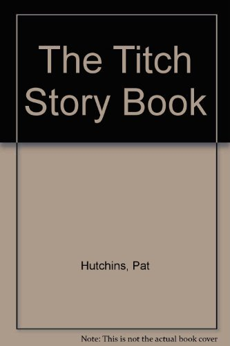 The Titch Story Book By Pat Hutchins