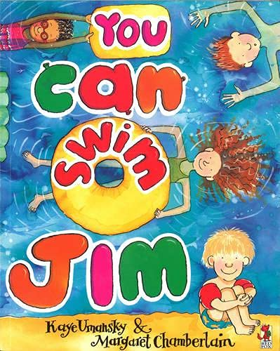You Can Swim, Jim You Can Swim, Jim By Kaye Umansky