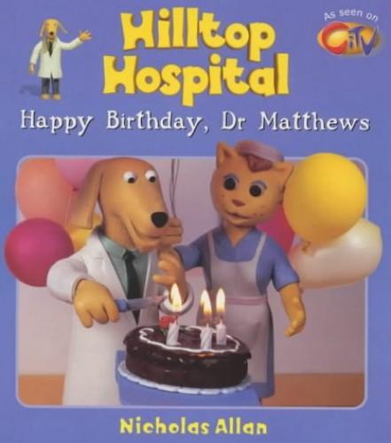 Happy Birthday, Dr. Matthews By Nicholas Allan