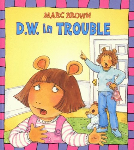 D.W. in Trouble By Marc Brown