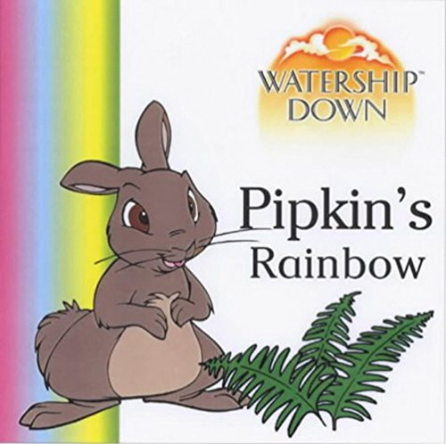 Watership Down - Pipkin's Rainbow by Unknown Author