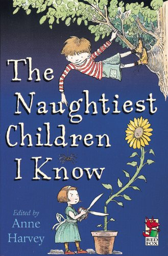 Naughtiest Children I Know By Anne Harvey