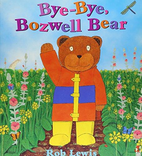 Bye, Bye Bozwell Bear By Rob Lewis