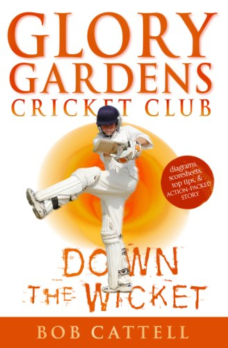 Glory Gardens 7 - Down The Wicket By Bob Cattell