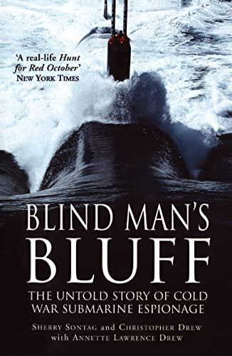 Blind Man's Bluff: The Untold Story of Cold War Submarine Espionage by Sherry Sontag