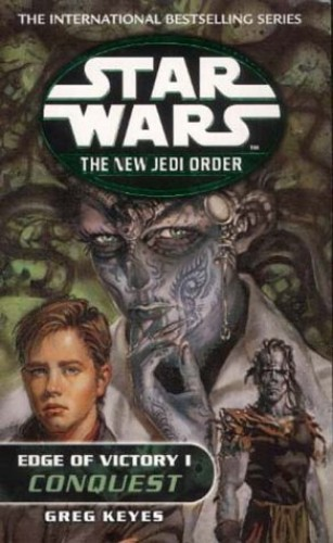 Edge of Victory I: Conquest (Star Wars: The New Jedi Order) By Greg Keyes
