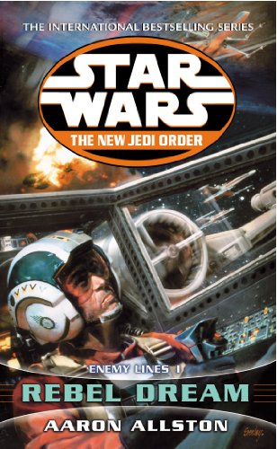 Star Wars: The New Jedi Order - Enemy Lines I Rebel Dream By Aaron Allston