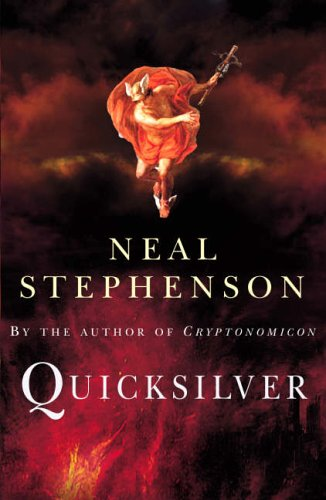 Quicksilver: The Baroque Cycle by Neal Stephenson