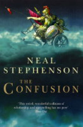 The Confusion (Baroque Cycle 2) By Neal Stephenson