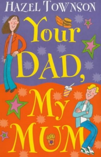 Your Dad, My Mum By Hazel Townson