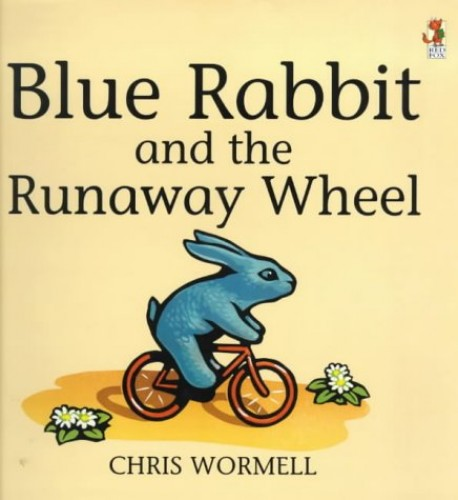 Blue Rabbit & The Runaway Wheel By Christopher Wormell