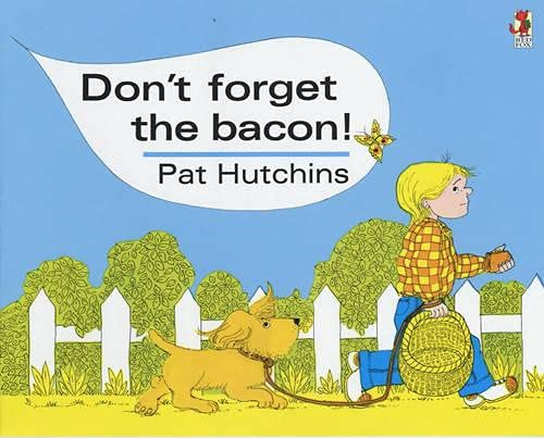 Don't Forget The Bacon (Red Fox Classics) By Pat Hutchins