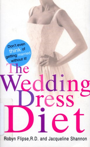 The Wedding Dress Diet By Robyn Flipse