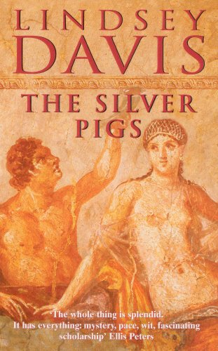 The Silver Pigs: (Falco 1) by Lindsey Davis