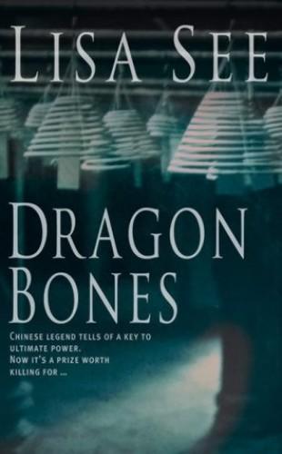 Dragon Bones By Lisa See