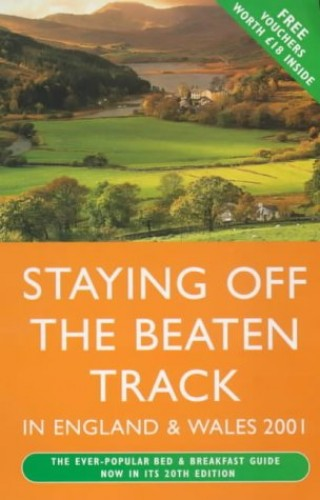 Staying Off the Beaten Track in England and Wales By Elizabeth Gundrey