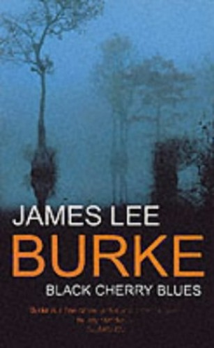 Black Cherry Blues By James Lee Burke