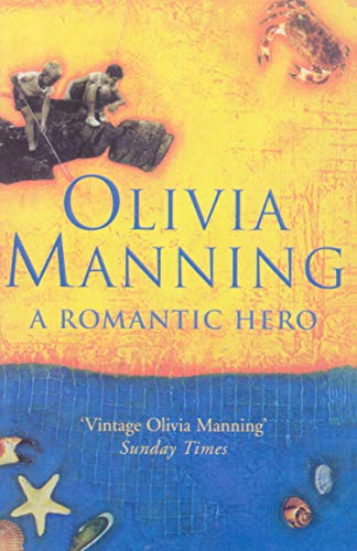 A Romantic Hero By Olivia Manning