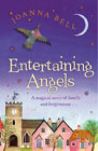 Entertaining Angels By Joanna Bell