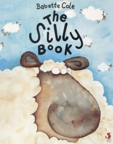 The Silly Book By Babette Cole