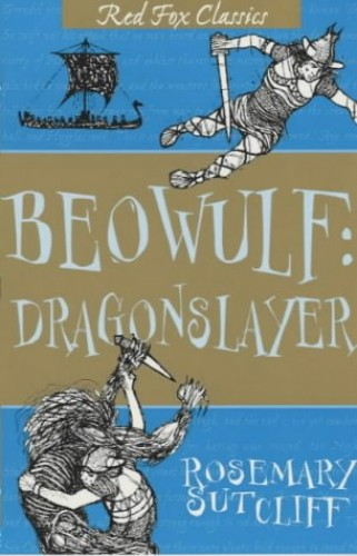 Beowulf: Dragonslayer (Red Fox Classics) By Rosemary Sutcliff