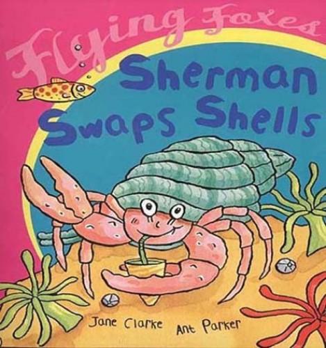 Sherman Swaps Shells By Jane Clarke