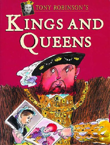 The Hutchinson Book of Kings & Queens By Sir Tony Robinson