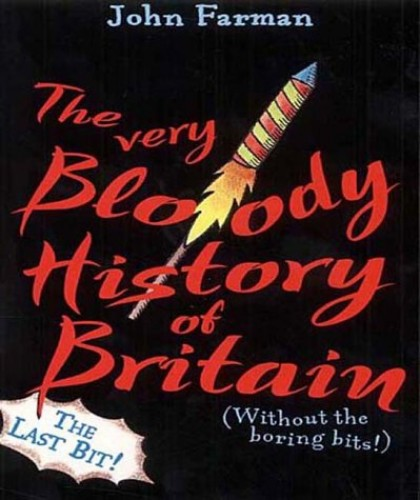 The Very Bloody History Of Britain, 2 By John Farman