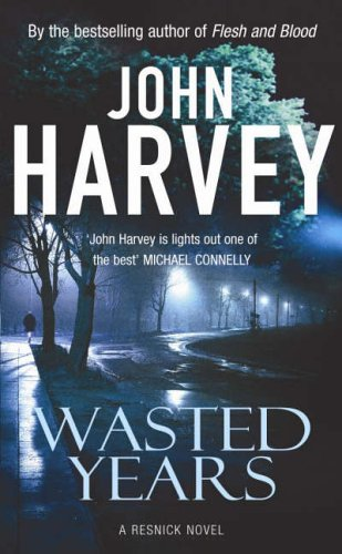 Wasted Years: (Resnick 5) By John Harvey
