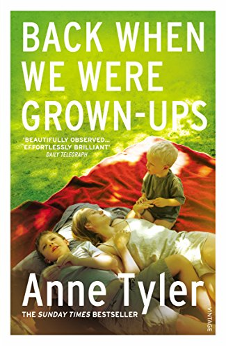 Back When We Were Grown-ups By Anne Tyler