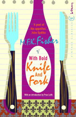 With Bold Knife and Fork by M. F. K. Fisher