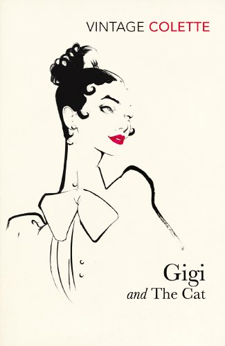 Gigi and the Cat (Vintage Classics) By Colette