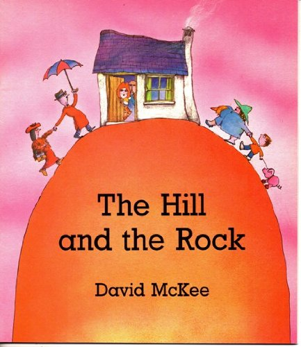 The Hill and the Rock By David McKee
